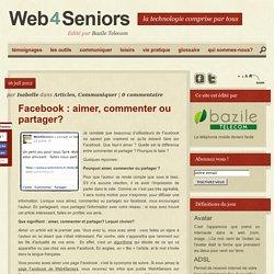 Facebook : aimer, commenter ou partager?