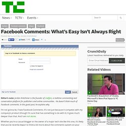 Facebook Comments: What's Easy Isn't Always Right