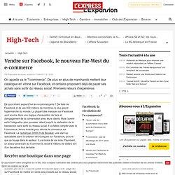 Vendre sur Facebook, le nouveau Far-West du e-commerce