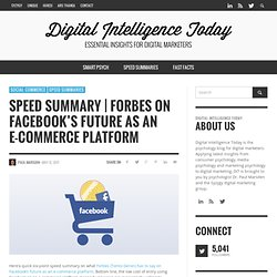 Speed Summary | Forbes on Facebook's future as an e-commerce platform