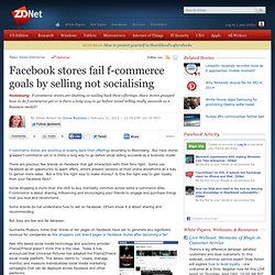 Facebook stores fail f-commerce goals by selling not socialising