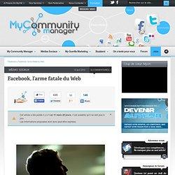 Facebook, l'arme fatale du Web