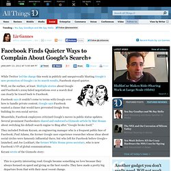 Facebook Finds Quieter Ways to Complain About Google's Search+ - Liz Gannes - Social