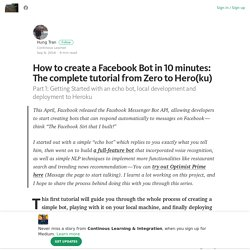 How to create a Facebook Bot in 10 minutes: The complete tutorial from Zero to Hero(ku)