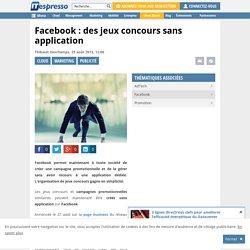 Facebook : des jeux concours sans application