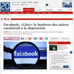 Facebook: «Liker» le bonheur des autres conduirait à la dépression