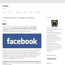 Facebook : 27 conseils pour protéger son identité numérique