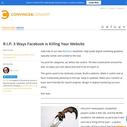 3 Ways Facebook is Killing Your Website