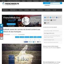 Facebook ouvre les vannes du brand content aux éditeurs et aux marques