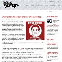 Le racket de Facebook : pourquoi vous ne verrez plus le contenu qui vous intéresse