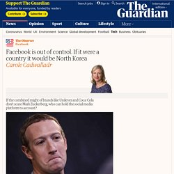 Facebook is out of control. If it were a country it would be North Korea