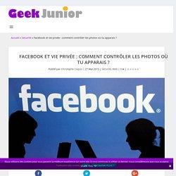 Facebook et vie privée : comment contrôler les photos où tu apparais ?