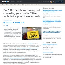 Don't like Facebook owning and controlling your content? Use tools that support the open Web