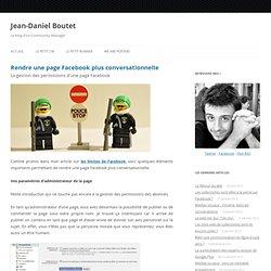 Rendre une page Facebook plus conversationnelle – Libre Expression – Le blog de Jean-Daniel Boutet