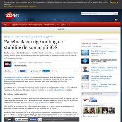 Facebook corrige un bug de stabilité de son appli iOS