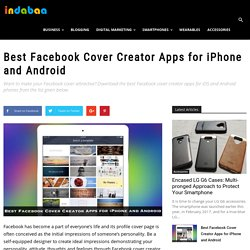 Best Facebook Cover Photo Maker Apps for iPhone and Android