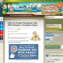 How to Create Facebook Ads With Emails: 5 Creative Ideas Social Media Examiner