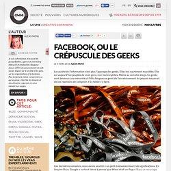 Facebook, ou le crépuscule des geeks