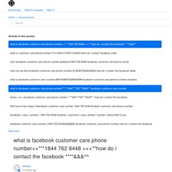 what is facebook customer care phone number++***1844 762 8448 +++**how do i contact the facebook ****&&&^^ – SEO8