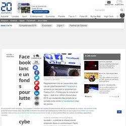 Facebook lance un fonds pour lutter contre le cyberharcèlement en France
