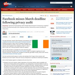 Facebook misses March deadline following privacy audit