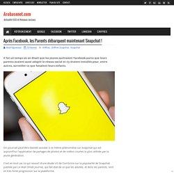 Après Facebook, les Parents débarquent maintenant Snapchat !