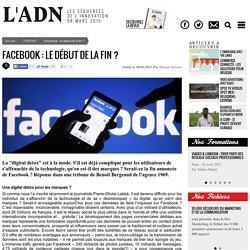 Facebook : le début de la fin ? - TRIBUNE - l'ADN