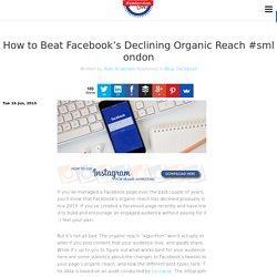 How to Beat Facebook's Declining Organic Reach