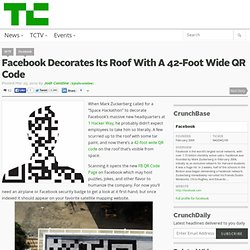 Facebook Decorates Its Roof With A 42-Foot Wide QR Code