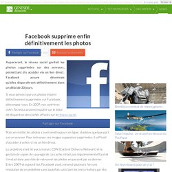 Facebook supprime enfin définitivement les photos