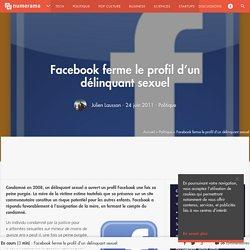 Facebook ferme le profil d'un délinquant sexuel - Politique