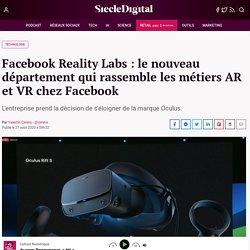 Facebook Reality Labs : le nouveau département qui rassemble les métiers AR et VR chez Facebook