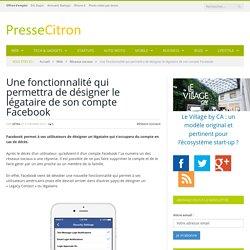 Facebook : une option pour désigner le légataire de son compte