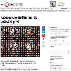 Facebook, le meilleur ami du détective privé