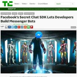 Facebook's Secret Chat SDK Lets Developers Build Messenger Bots