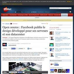Open source : Facebook publie le design développé pour ses serveurs et son datacenter