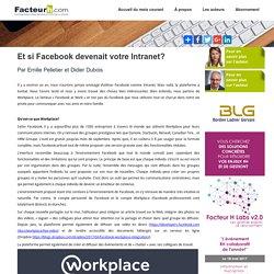 Et si Facebook devenait votre Intranet? Par Emilie Pelletier et Didier Dubois