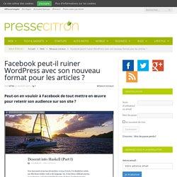 Et si Facebook devenait le nouveau WordPress ?