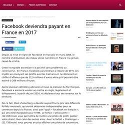 Facebook deviendra payant en France en 2017