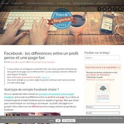 Facebook : différences entre un profil perso et une page fan