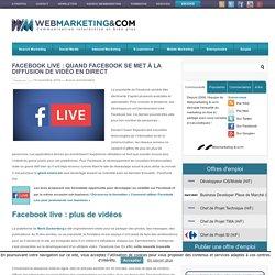▷ Facebook live : Quand Facebook se met à la diffusion de vidéo en direct