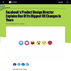 Facebook's Product Design Director Explains One Of Its Biggest UX Changes In Years