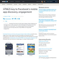 HTML5 key to Facebook's mobile app discovery, engagement — Mobile Technology News