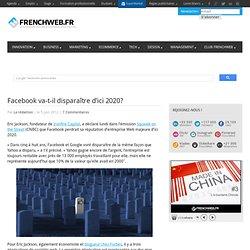 Facebook va-t-il disparaître d'ici 2020?