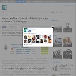 Réseaux sociaux: Facebook publie un rapport sur la diversité de ses employés