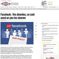 Facebook : Vos données, ce sont aussi un peu les siennes