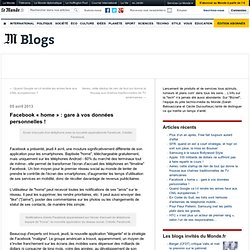 Facebook «home» : gare à vos données personnelles !