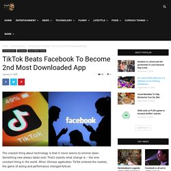 TikTok Beats Facebook To Become 2nd Most Downloaded App