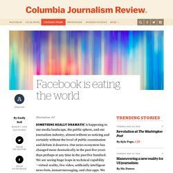 Facebook is eating the world