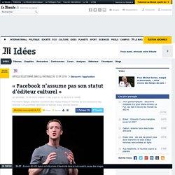 «Facebook n'assume pas son statut d'éditeur culturel»